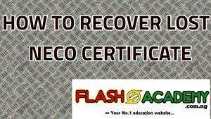 How to get back and retrieve lost NECO Certificate 2019/2020