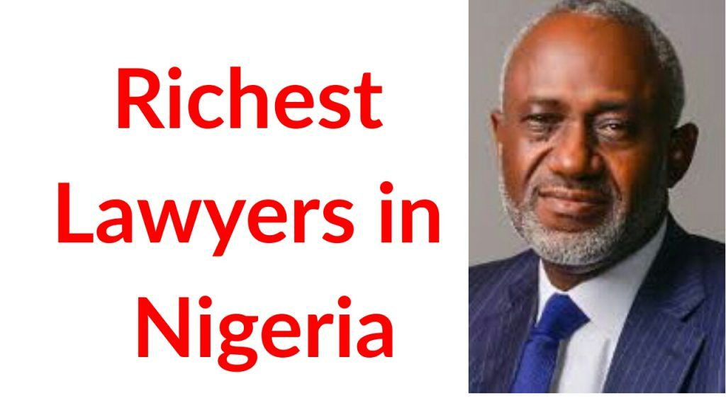 Top richest lawyers in nigeria and most successful lawyers in Nigeria 2019