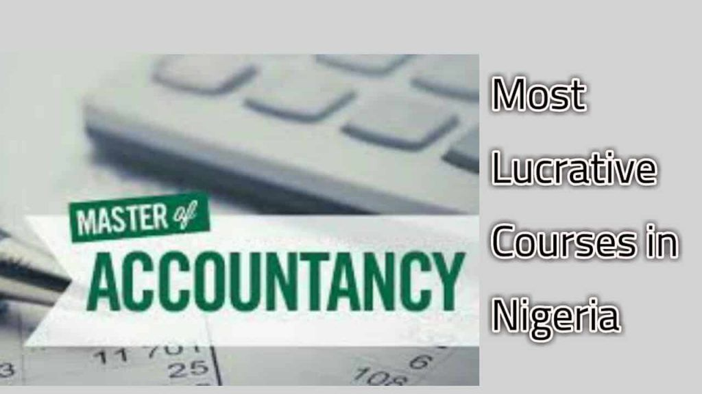 Which course is the most lucrative in Nigeria today_
