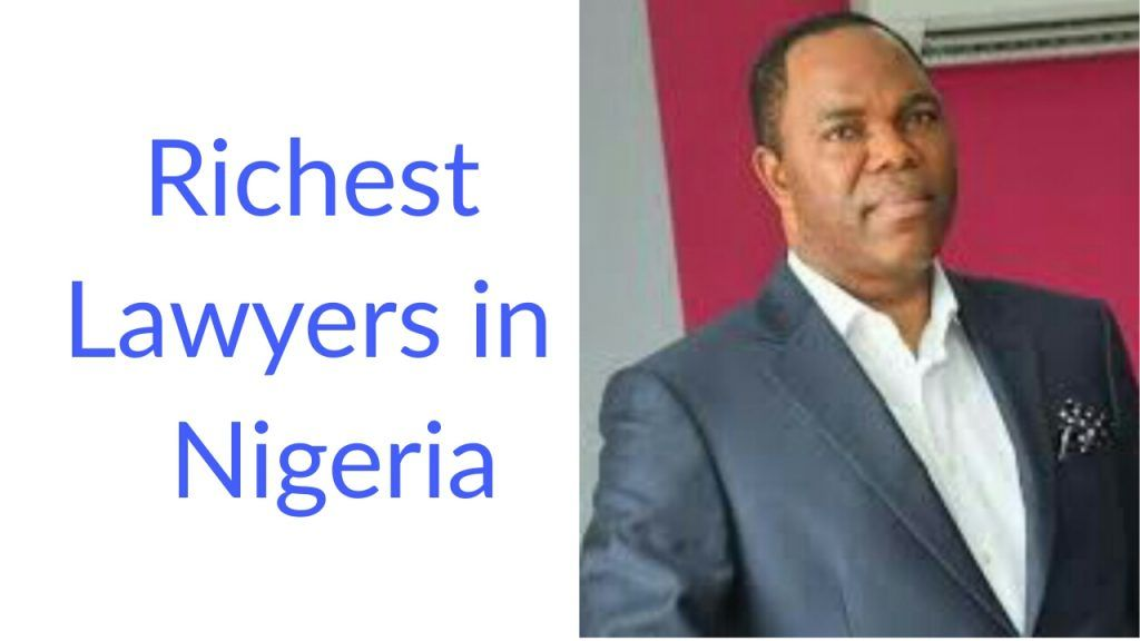 Who are the most richest lawyers in Nigeria 2019_2020