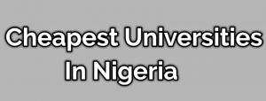 cheapest universities in Nigeria