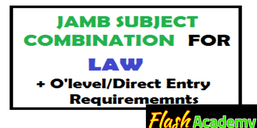 Jamb subject combination for law and Olevel requirements
