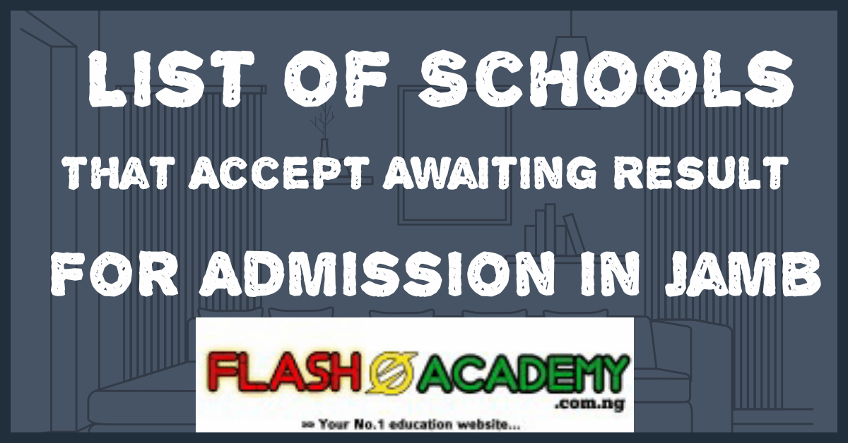 List of schools that accept awaiting result