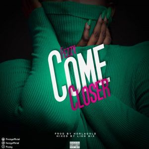 Come Closer by Fezzy